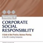 Investing in Corporate Social Responsibility: A Guide to Best Practice, Business Planning & the UK's Leading Companies