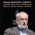 Prime Minister Corbyn: And other things that never happened